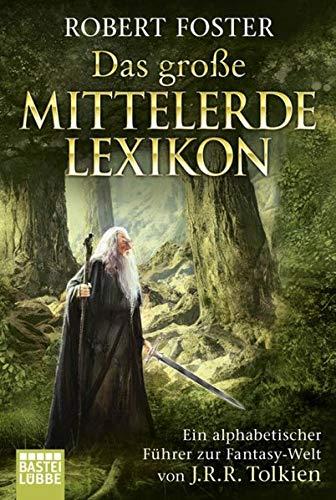 Das große Mittelerde-Lexikon.  Ein alphabetischer Führer zur Fantasy-Welt von J.R.R. Tolkien